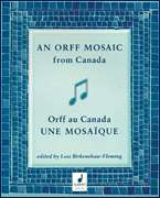 Schott  - An Orff Mosaic from Canada - A collection of music, accompaniments, poems, dances, essays, and teaching suggestions.