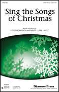 Lois Brownsey, Marti Lunn Lantz, Shawnee Press  - Sing The Songs Of Christmas