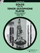 Larry Teal, Various, G. Schirmer, Inc.  - Solos for the Tenor Saxophone Player - Tenor Sax and Piano Accompaniment CD