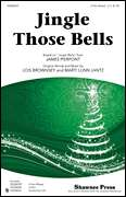 Lois Brownsey, Marti Lunn Lantz, James Pierpont, Shawnee Press  - Jingle Those Bells - (incorporating ÚJingle BellsÚ)